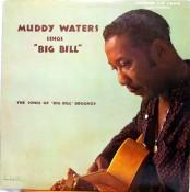 """Muddy Waters - Muddy Waters Sings """"Big Bill"""""""