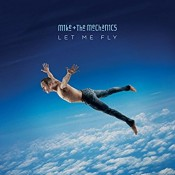 Mike And The Mechanics - Let Me Fly