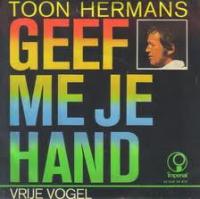 Toon Hermans - Geef me je hand / Vrije vogel
