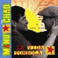 Manu Chao - La Vida Tombola
