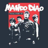 Mando Diao - Paralyzed Ep