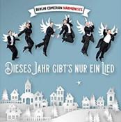 Berlin Comedian Harmonists - Dieses Jahr gibt's nur ein Lied