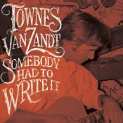 Townes Van Zandt - Somebody Had to Write It