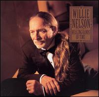 Willie Nelson - Healing Hands Of Time