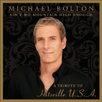 Michael Bolton - Ain't No Mountain High Enough - A Tribute to Hitsville