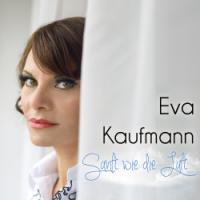 Eva Kaufmann - Sanft wie die Luft