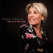 Dana Winner - Mag ik je nog even