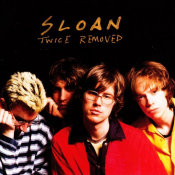 Sloan - Twice Removed