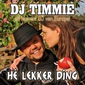 DJ Timmie - Hé lekker ding
