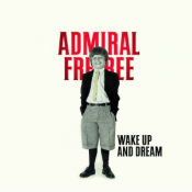 Admiral Freebee - Wake Up and Dream (2016)