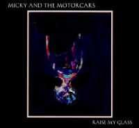 Micky & the Motorcars - Raise My Glass (2011)