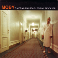 Moby - That's When I Reach For My Revolver (single)
