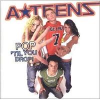 A-teens - Pop 'Til You Drop