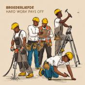 Broederliefde - Hard work pays off