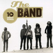 The Band - 10 Great Songs