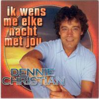 Dennie Christian - Ik wens me elke nacht met jou