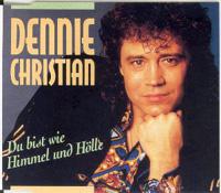 Dennie Christian - du bist wie himmel und holle