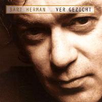 Bart Herman - VER GEZICHT