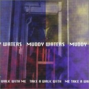 Muddy Waters - Take A Walk With Me (disc 1) (2000)