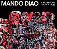 Mando Diao - Long Before Rock 'n' Roll