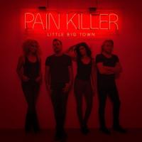 Little Big Town - Pain Killer