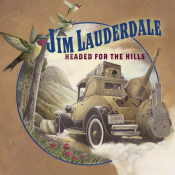 Jim Lauderdale - Headed for the Hills
