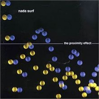 Nada Surf - The Proximity Effect (reissue)
