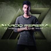 Márcio Pereira - O melhor de mim
