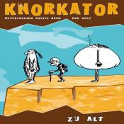 Knorkator - Zu Alt