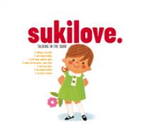 Sukilove - Talking In The Dark