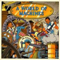 The Machines - A World Of Machines
