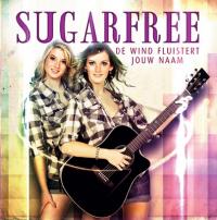 Sugarfree - De wind fluistert jouw naam