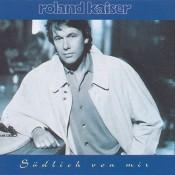 Roland Kaiser - Südlich von mir