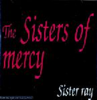 The Sisters of Mercy - Sister Ray