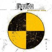 Liquido - Ordinary Life