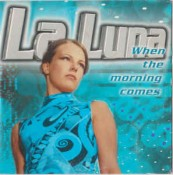 La Luna - When The Morning Comes