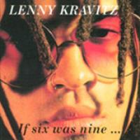 Lenny Kravitz - If 6 Was 9