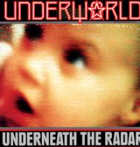 Underworld - Underneath The Radar