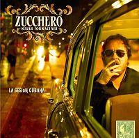 Zucchero Sugar Fornaciari - La sesión cubana