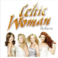 Celtic Woman - Believe