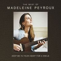 Madeleine Peyroux - The Best Of Madeleine Peyroux - Keep Me In Your Heart For A While