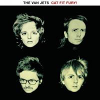 The Van Jets - Cat Fit Fury!