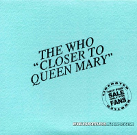 The Who - Closer To Queen Mary