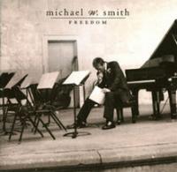 Michael W. Smith - Freedom