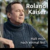 Roland Kaiser - Halt mich noch einmal fest