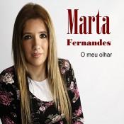 Marta Fernandes - O meu olhar