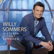 Willy Sommers - Gisteren Wordt Vandaag