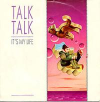 Talk Talk - It's My Life (single)