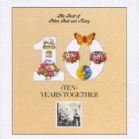 Peter, Paul and Mary - The Best Of Peter, Paul And Mary: Ten Years Togeth