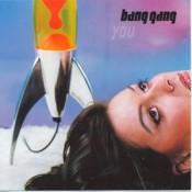 Bang Gang - You